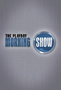 Se gratis filmrør The Playboy Morning Show: Episode #3.11  [1920x1200] [UHD] [360p]