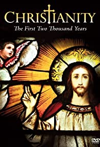 Primary photo for Christianity: The First Two Thousand Years