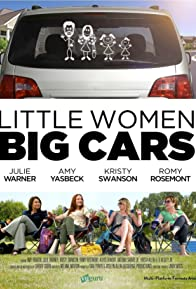 Primary photo for Little Women, Big Cars
