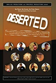Deserted: The Ultimate Special Deluxe Director's Version of the Platinum Limited Edition Collection of the Online Micro-Series Poster