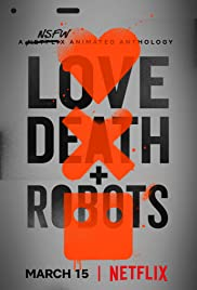 LOVE DEATH + ROBOTS [TRAILER] Coming to Netflix March 15, 2019 2