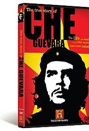 The True Story of Che Guevara(2007) Poster - Movie Forum, Cast, Reviews