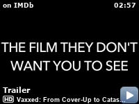 ecfe11954a8a Vaxxed  From Cover-Up to Catastrophe (2016) - IMDb