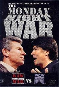 Primary photo for The Monday Night War: WWE Raw vs. WCW Nitro