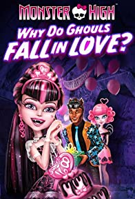 Primary photo for Monster High: Why Do Ghouls Fall in Love?