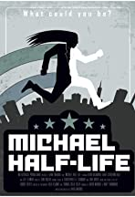 Michael Half-Life