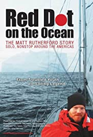 Red Dot on the Ocean: The Matt Rutherford Story Poster
