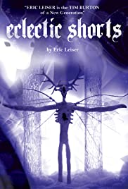Eclectic Shorts by Eric Leiser Poster