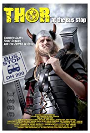 Thor at the Bus Stop(2009) Poster - Movie Forum, Cast, Reviews