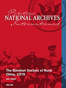 Movie for download The Barefoot Doctors of Rural China [DVDRip]