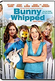 Bunny Whipped(2007) Poster - Movie Forum, Cast, Reviews