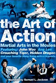 The Art of Action: Martial Arts in Motion Picture (2002) Poster - Movie Forum, Cast, Reviews