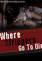 Where Strippers Go to Die