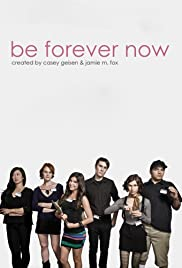 Be Forever Now Poster
