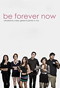 Primary photo for Be Forever Now