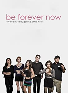 Best site for watching free new movies Be Forever Now [movie]