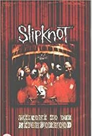Slipknot: Welcome to Our Neighborhood(1999) Poster - Movie Forum, Cast, Reviews