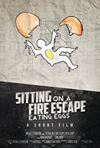 Primary photo for Sitting on a Fire Escape Eating Eggs