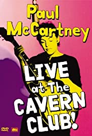 Paul McCartney: Live at the Cavern Club (1999) Poster - TV Show Forum, Cast, Reviews