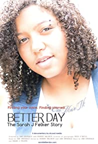 Primary photo for Better Day: The Sarah J Felker Story