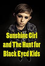 Sunshine Girl and the Hunt for Black Eyed Kids