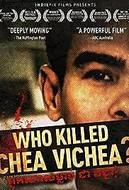 who kill chea vichea movie