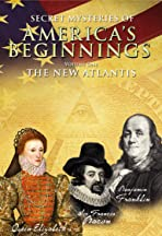 Secret Mysteries of America's Beginnings Volume 1: The New Atlantis