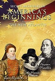 Secret Mysteries of America's Beginnings Volume 1: The New Atlantis Poster