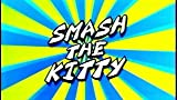 Smash the Kitty
