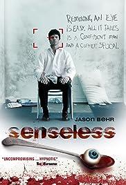 — senselessly