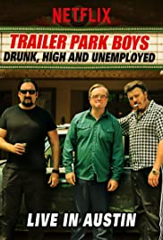 Trailer Park Boys: Drunk, High & Unemployed Poster