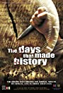 The Days That Made History (2009) Poster
