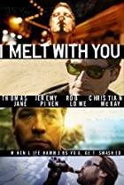 I Melt with You (2011) Poster