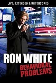 Ron White: Behavioral Problems(2009) Poster - TV Show Forum, Cast, Reviews