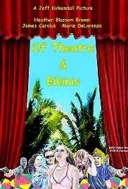 Of Theatre & Bikinis Poster