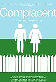 Complacent(2012) Poster - Movie Forum, Cast, Reviews
