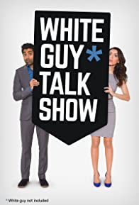 Primary photo for White Guy Talk Show