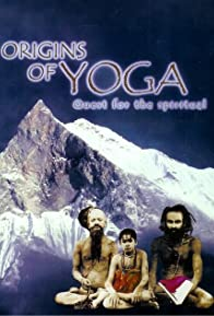 Primary photo for Origins of Yoga: Quest for the Spiritual