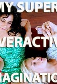 My Super-Overactive Imagination (2013)