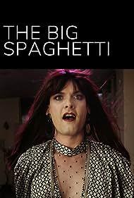 The Big Spaghetti (2018)