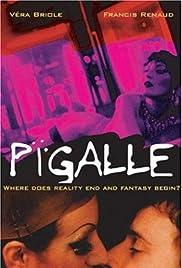 Pigalle(1994) Poster - Movie Forum, Cast, Reviews