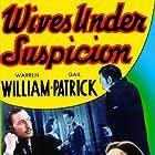 William Lundigan, Gail Patrick, and Warren William in Wives Under Suspicion (1938)