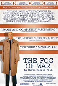 Primary photo for The Fog of War: Eleven Lessons from the Life of Robert S. McNamara