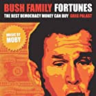 Bush Family Fortunes: The Best Democracy Money Can Buy (2004)