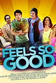 Feels So Good(2013) Poster - Movie Forum, Cast, Reviews