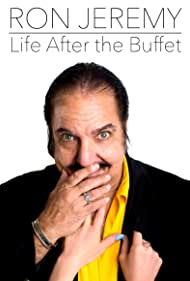 Ron Jeremy, Life After the Buffet Poster - Movie Forum, Cast, Reviews