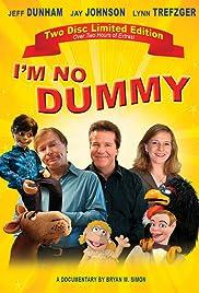 I'm No Dummy(2009) Poster - Movie Forum, Cast, Reviews