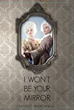 Primary image for I Won't Be Your Mirror