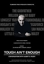 Tough Ain't Enough: Conversations with Albert S. Ruddy