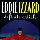 Eddie Izzard: Definite Article (1996)